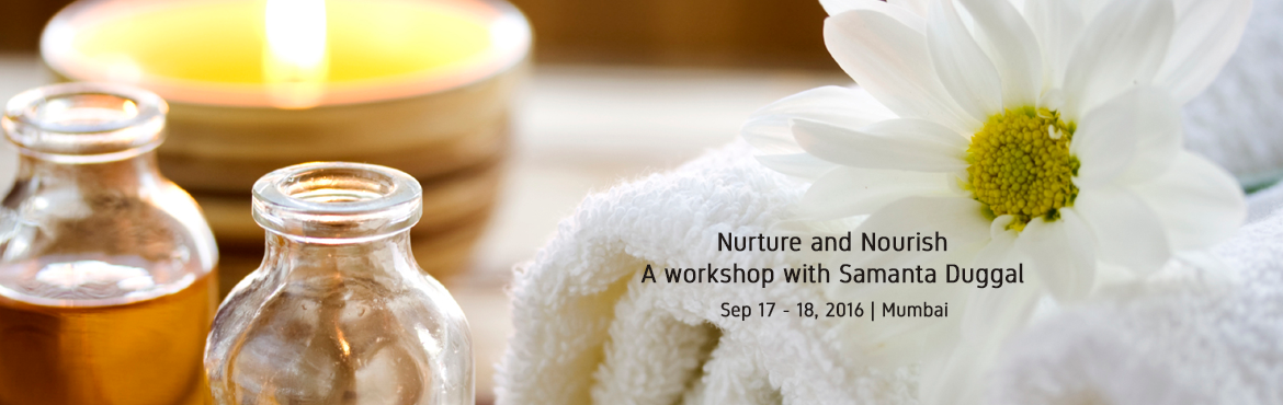 Book Online Tickets for Nurture and Nourish - A workshop with Sa, Mumbai. A 2 day workshop with Samanta Duggal to explore and celebrate your ever present connection with Earth. The 2 hours per day workshop will be eclectic mix of experiences in grounding asanas, vedic chanting and Thai body work. Sept 17 - 4:00 pm to
