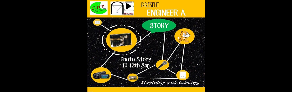 Book Online Tickets for Engineer a Story., Bengaluru.  ENGINEER A STORY  Engineer a Story is a series of workshops focusing on using technology in storytelling. In the first edition the tool story in wsed will be a camera. Children will capture phtogrpahs which will form the narrative. They