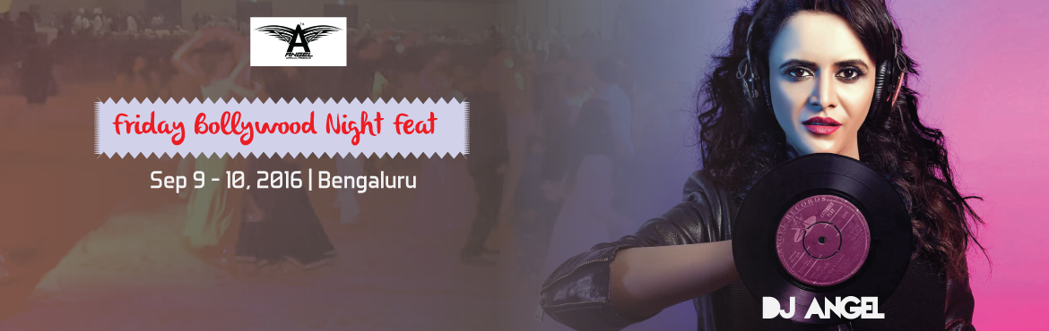 Book Online Tickets for Friday Bollywood Night Feat  DJ Angel Mu, Bengaluru. FRIDAY BOLLYWOOD NIGHT FEAT : DJ ANGEL [MUMBAI]  Get yourself charged up cause we are gonna empty all your energy.Friday Bollywood Night with the Real Queen of Bollywood over 1 Million views on her New Mash up its#DJAngel ( Mumbai).Date/V