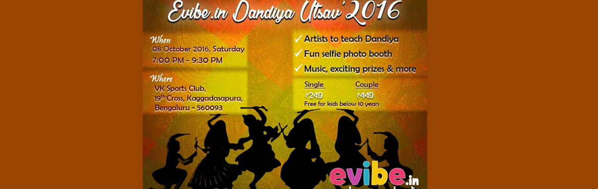 """Book Online Tickets for Evibe.in Dandiya Utsav 2016 , Bengaluru. Do you love dancing to traditional Dandiya tunes? Here we are with an exciting and much awaited Dandiya event in town - """"Evibe.in Dandiya Utsav"""".   Date & Time 8th October 2016 from 7:00 PM to 9:30 PM  Highlights + Artists to help you"""