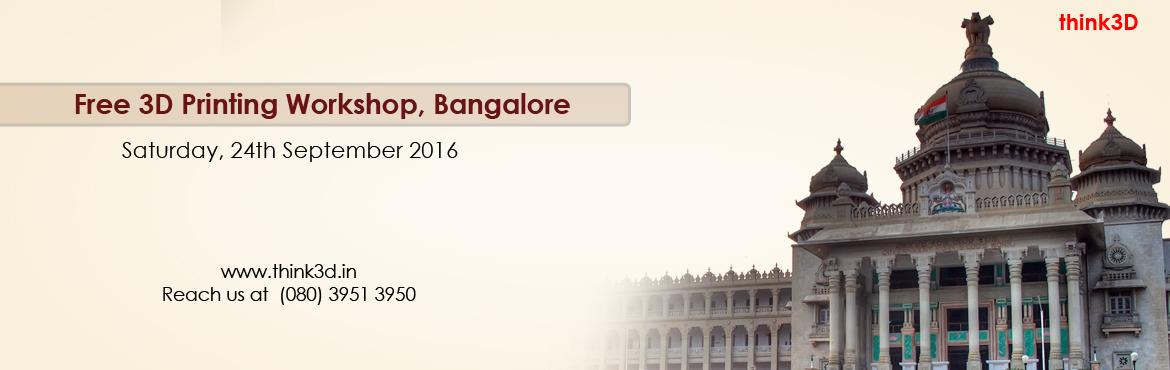 Book Online Tickets for Free 3D Printing Workshop, Bengaluru, Bengaluru. think3D is conducting a free 3D printing workshop in Bengaluru, Karnataka on September 24th, 2016. This workshop is for all those inquisitive about 3D printing technology. There will be a live demo of 3D printer in action. The ses