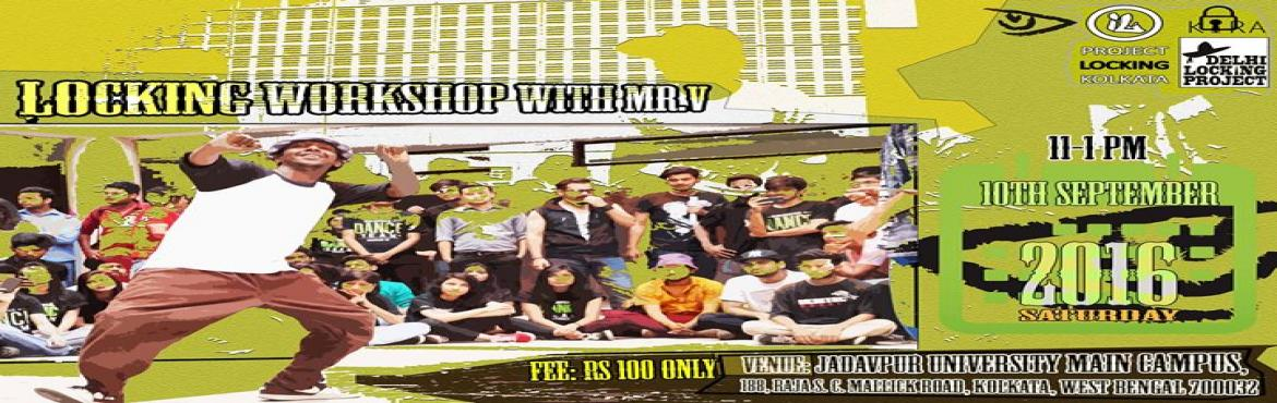 Book Online Tickets for Locking Workshop with Saurabh Verma aka , Kolkata. LOCKING WORKSHOP WITH SAURABH VERMA AKA MRV   Indie Lockers in association with Kira presents, a Locking Workshop with Mr.V at the humble territory of Jadavpur University, Kolkata.What do we offer?A 2 hr session on Locking by the founder of Delh