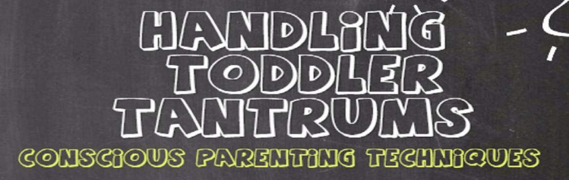 Handling Toddler Tantrums - A Workshop By The K Junction