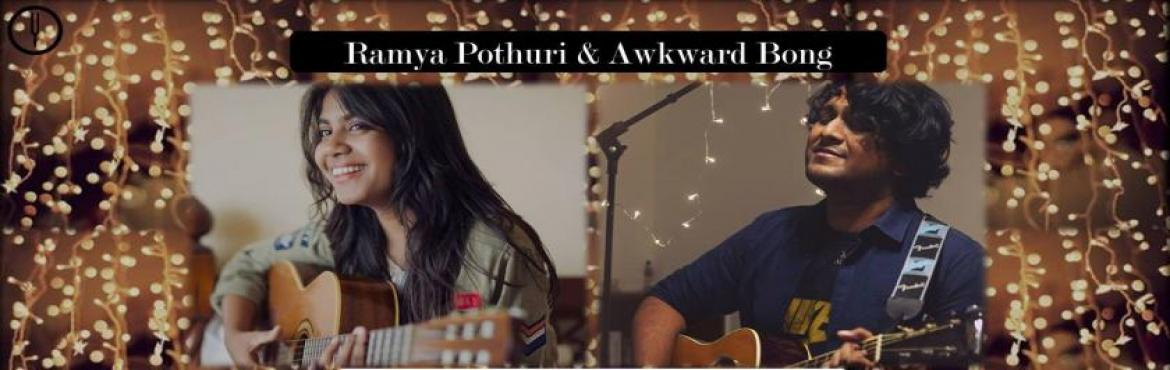 Ramya Pothuri and Awkward Bong  Live