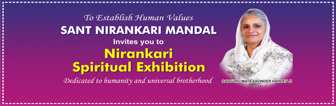 Book Online Tickets for Nirankari Spiritual Exhibition Pune, Pune. You are cordially invited with your family ------------- FREE ENTERY FOR ALL ------------ Sant Nirankari Mandal in collaboration with Sant Nirankari Charitable Foundation - Pune chapter, is organizing: NIRANKARI SPIRITUAL EXHIBITION Dedicated to huma