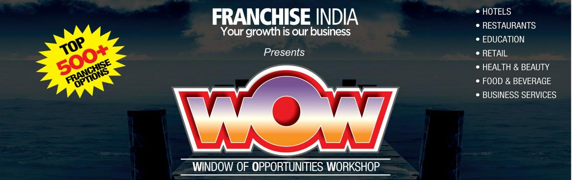 Book Online Tickets for Windows of Opportunity @Udaipur, Udaipur. Windows of Opportunity Workshop (WOW) sessions are aimed at introducing & exploring the world of business opportunities to budding investors. These events are proposed and organised in a bid to advise them and guide them to the best business oppo