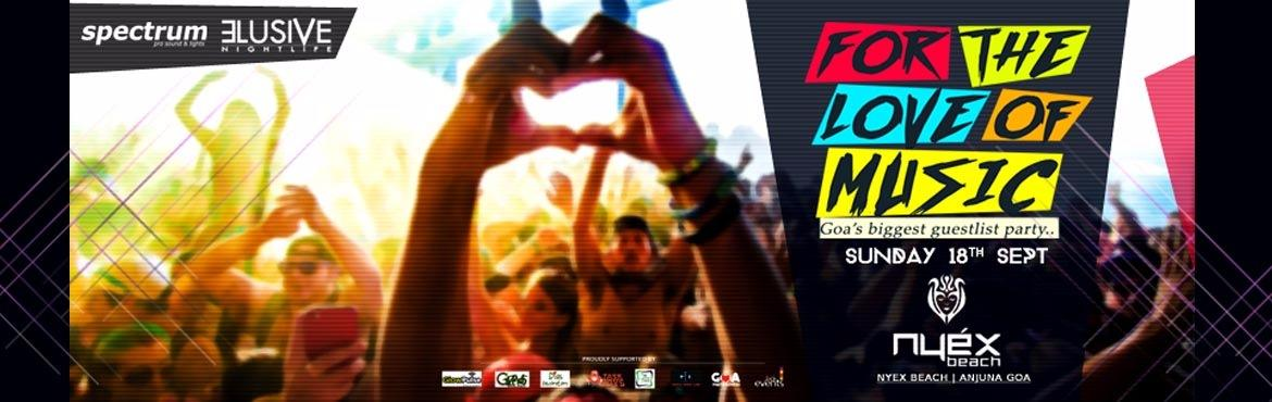 For The Love Of Music | Guest-list Event by Spectrum and Elusive Nightlife