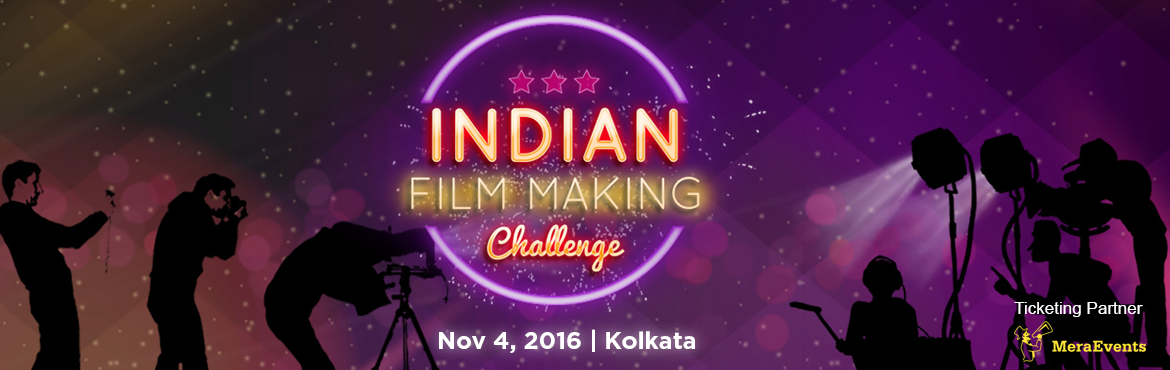 Entertainment Unlimited: Indian Film Making Challenge 2016