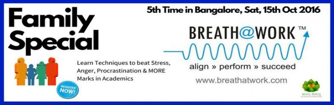 Book Online Tickets for Breath at work  Peak performance And wel, Bengaluru. BREATH@WORK - PEAK PERFORMANCE & WELLBEING WORKSHOP (FAMILY SPECIAL)   A Happy Family is but an earlier Heaven. Soul Baug presents for the Fifth time in Bangalore a family special \