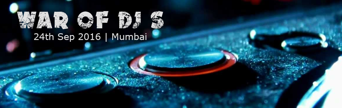 Book Online Tickets for War Of DJ S, Mumbai. Think you can spin; here is a live platform for you to do the same. Move the crowd with your beats and get into the grove with War of Dj's. A live battle with Dj's from different genres, come spin with us. Entry fees Rs.100  1st priz