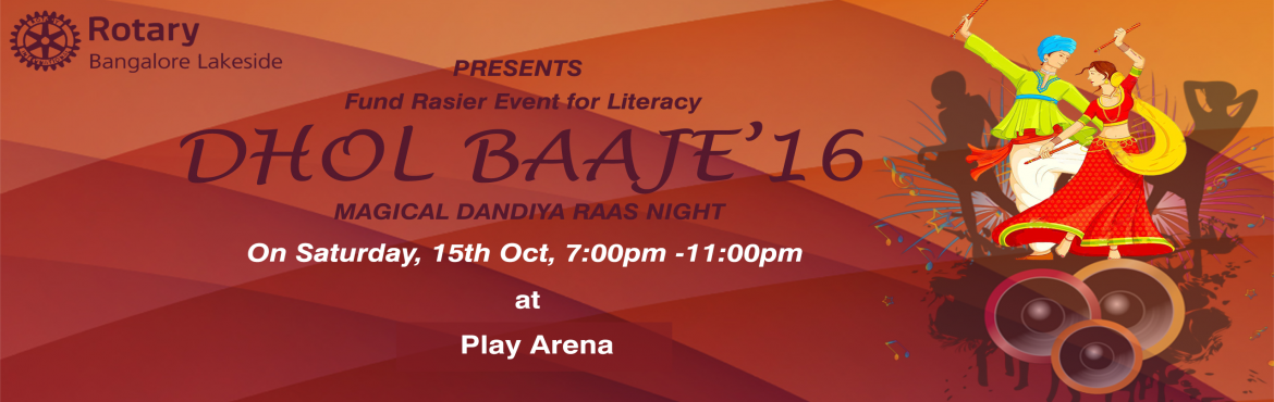 Book Online Tickets for Dhol Baaje - 2016, Bengaluru. Rotary Club of Bangalore Lakeside (RCBL) is proud to present Dhol Baaje 2016, a magical Dandiya Ras nite. This is a family event full of fun, food, music and joy of traditional Garba dance! 1500+ people including families and couples are ex