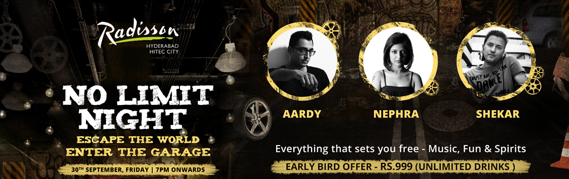 Book Online Tickets for No Limits Nights - Garage Party @ Radiss, Hyderabad. An outrageous venue? Tick. An amazing atmosphere? Tick. The very best in underground excitement? Tick. Yes, the NO LIMITS NIGHT - Garage Party @The Radisson Hitec City\'s UNDERGROUND ticks all the boxes. Hyderabad, it is now time to ge