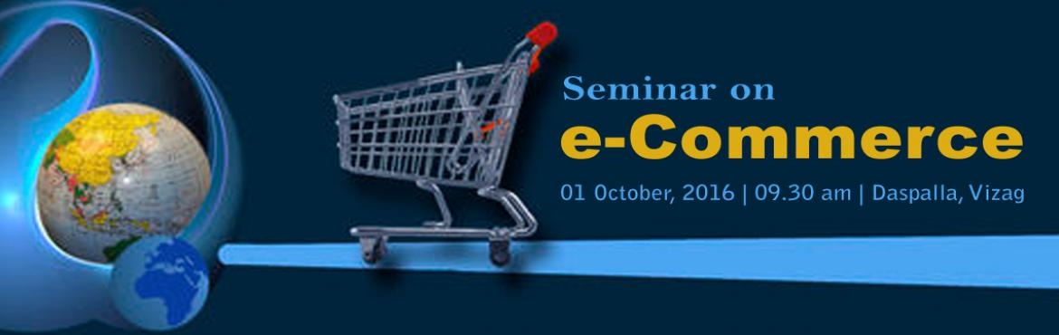 Book Online Tickets for E-Commerce in Vizag, Visakhapat. Objective  To provide an insight into major aspects of an E-Commerce industry and  gain an understanding on the end to end of order to delivery and the value chain. To provide an Overview of E-Commerce and insights into Operations, Logistics, Cu