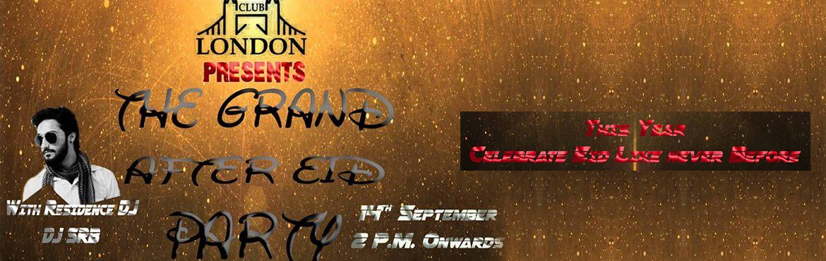 Book Online Tickets for The Grand After Eid Party, NewDelhi. Deion Club London Presents   #TheGrandAfterEidParty On14th Sept. 2016 Doors open at 2 P.M. Along with DJ SRB Playing Live and Loud THIS YEAR CELEBRATE EID LIKE NEVER BEFORE Girls Enter Free Get Your Names On The Guest List As Soon As Possible Fo