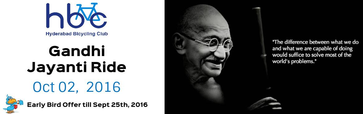 Book Online Tickets for Gandhi Jayanti Ride, Hyderabad.                                     Gandhi Jayanti, the birthday of Mohandas Karamchand Gandhi, the \