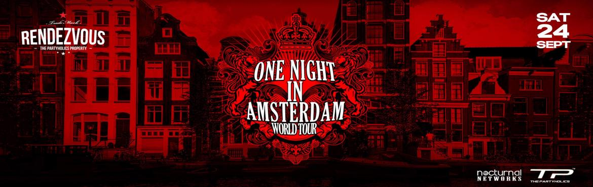 Book Online Tickets for One Night in Amsterdam World Tour, Hyderabad. Celebrate with the best Amsterdam-based DJ\'s and producers, as the city is about to witness the biggest Electronic Dance Music (EDM) scene unwind on the biggest night. Here is your chance to experience the Dutch clubbing scene, get a taste of the Am