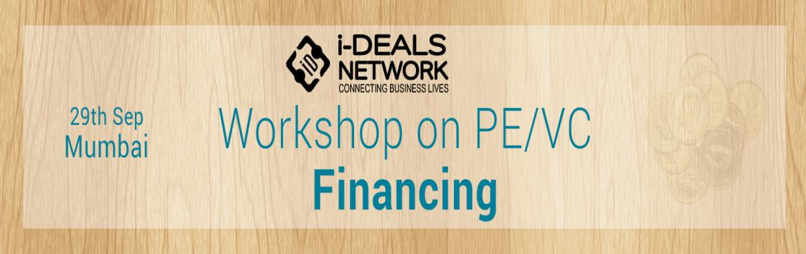 Book Online Tickets for Workshop on PE/VC Financing Mumbai, Mumbai.       Private equity is an increasingly important source of finance for companies with high-growth potential. The goal of private equity is to recognise and help businesses achieve their objectives for growth by providing them with finance, strategic