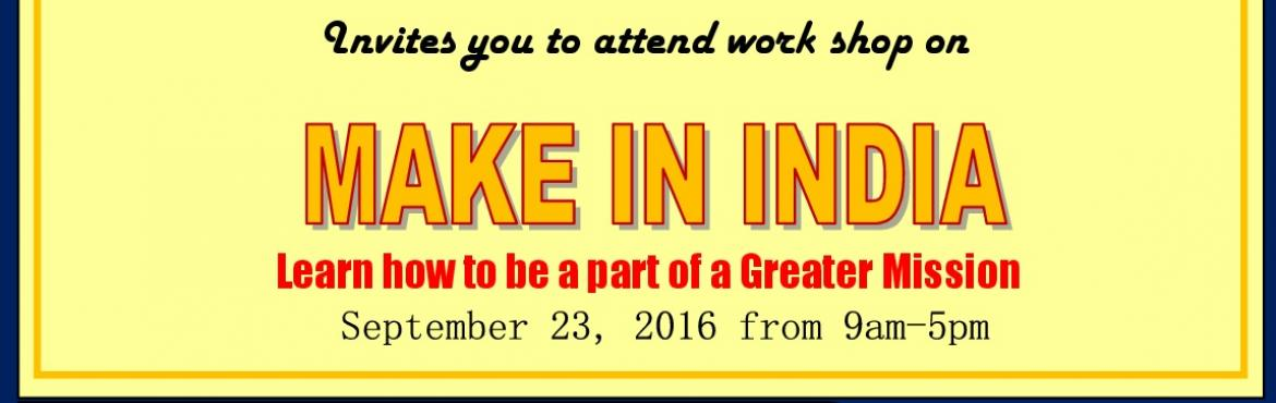 Book Online Tickets for Workshop on Make in India Mission, NewDelhi.
