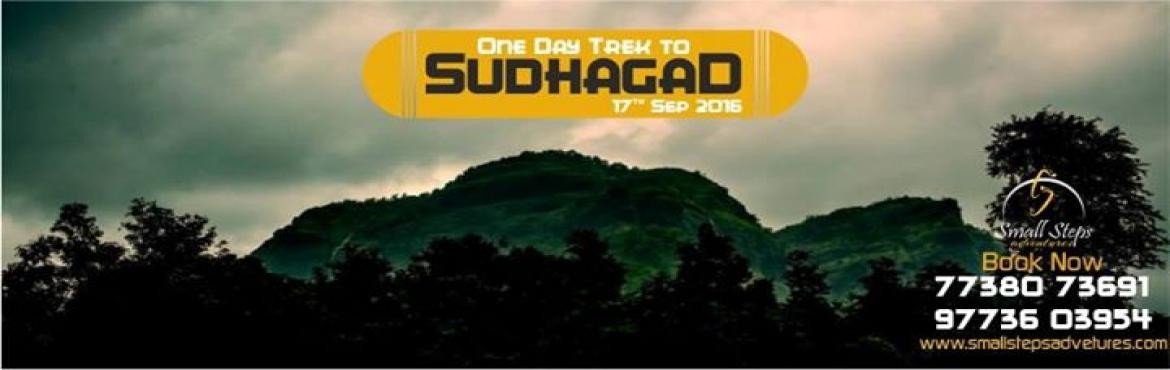 Book Online Tickets for SSA: One day trek to Sudhagad on 17th Se, Ghera Sudh. Small Steps Adventures: One day trek to Sudhagad on 17th September, 2016.Sudhagad (also called Bhorapgad) is a hill fort situated in Maharashtra, India. It lies about 53 km west of Pune, 26 km south of Lonavla and 11 km east of Pali in Raigad Distric