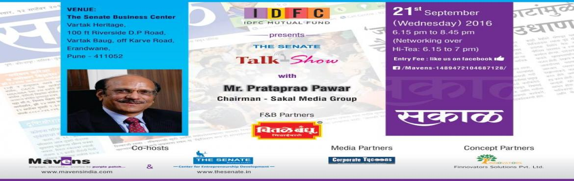 INVITATION - Talk Show with Mr. Prataprao Pawar (Chairman - Sakal Media Group)