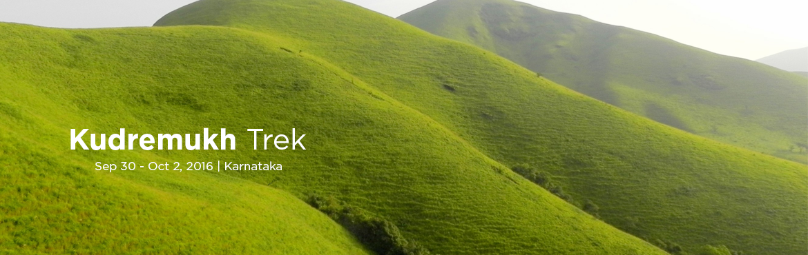 Book Online Tickets for Kudremukh Trek, Kuduremukh. Nature Walkers - Kudremukh Trek Date : 1st - 2nd Oct 2016   Kudremukh in Kannada means \'horse-face\' and refers to an impressive scenic sight of a side of the mountain that looks similar to the face of a horse   Short Itinerary   Start fro
