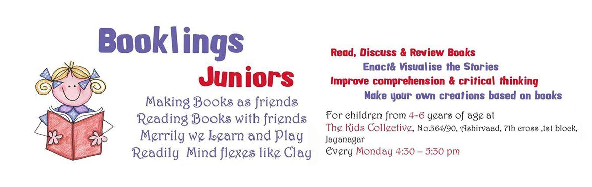 Book Online Tickets for Booklings @ The Kids Collective, Bengaluru. Booklings Juniors is a book club for children who are in the early stage readers. This book club will expose them to different kinds of books appropriate for their age. Children will learn how to make the most out of the books that they reading throu