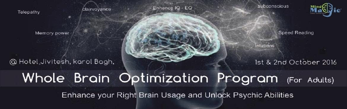 Book Online Tickets for Mind Magic - Brain Optimization Workshop, NewDelhi.  The 2-days scientific, experiential & rejuvenating workshop is designed to give you an eye opening introduction to the brain development and its limitless abilities. The objective is to let people experience what brain development is all ab