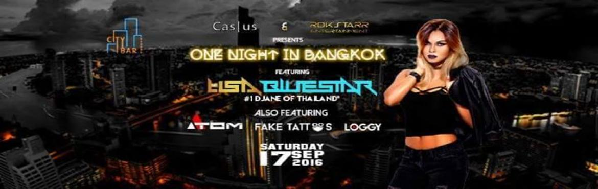 """Book Online Tickets for One Night In Bangkok, Bengaluru. ONE NIGHT IN BANGKOK  Have the urge to party but don\'t know where to go?Your September 17th is sortedBengaluru..Get braced to witness the """"One Night In Bangkok""""brought to you byCasus & Rokstarr entertainmentsFeaturi"""