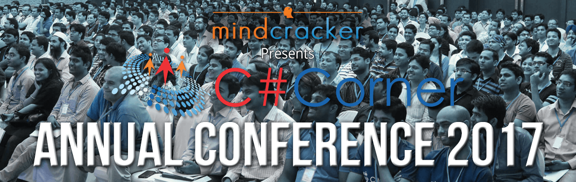 Book Online Tickets for CSharp Corner Annual Conference 2017, NewDelhi. C# Corner Annual Conference 2017 is a three-days annual meeting where C# Corner MVPs, authors, chapter leaders, moderators, editors and experts meet, demonstrate, plan and hang out. One day of the conference is open for C# Corner members. MVP (Most V