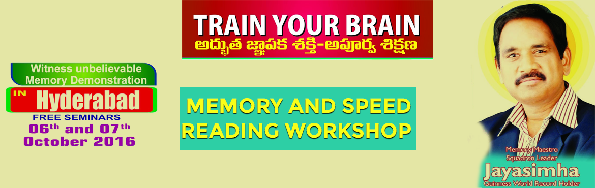 Book Online Tickets for Memory and Speed Reading Workshop , Hyderabad.