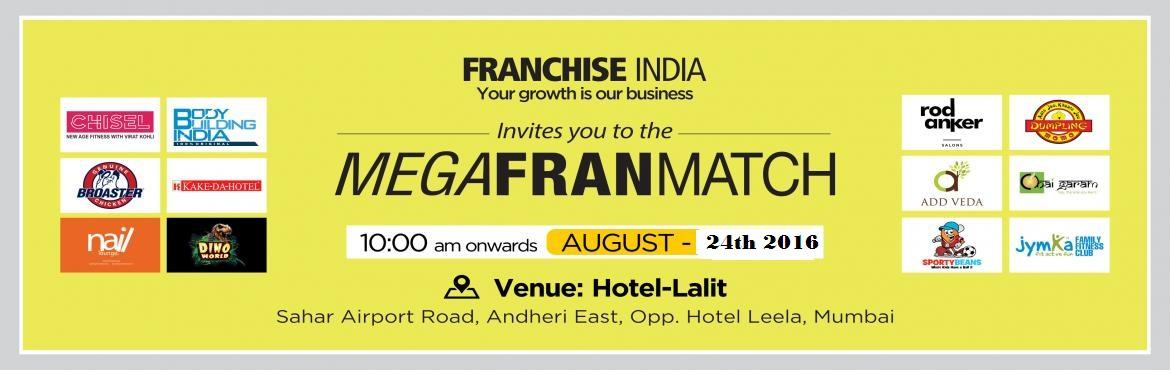Book Online Tickets for MEGA INVESTOR BRAND FRANCHISE EVENT THIS, Mumbai. About The Event One of its kind concepts from Franchise India, the largest comany of its kind in Asia, MegaFranMatch (MFM) brings together the prospective franchisees and the franchisor(brands) on a single platform, based on their business requiremen