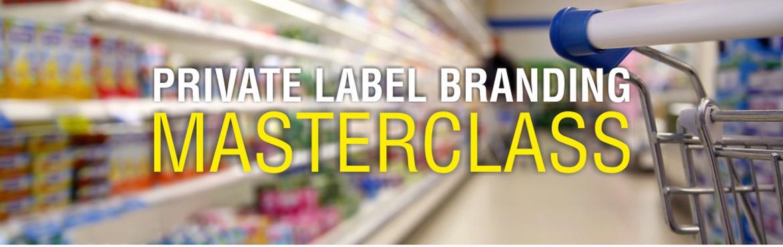Private Label Branding Masterclass