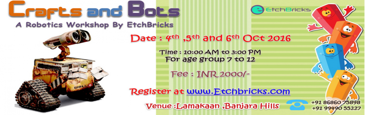 Book Online Tickets for Crafts and Bots - Lamakaan, Hyderabad. A 3 day event for students to learn basics of electronics and Robotics with a pinch of crafts and Art work to make the scession fun filled and interesting.