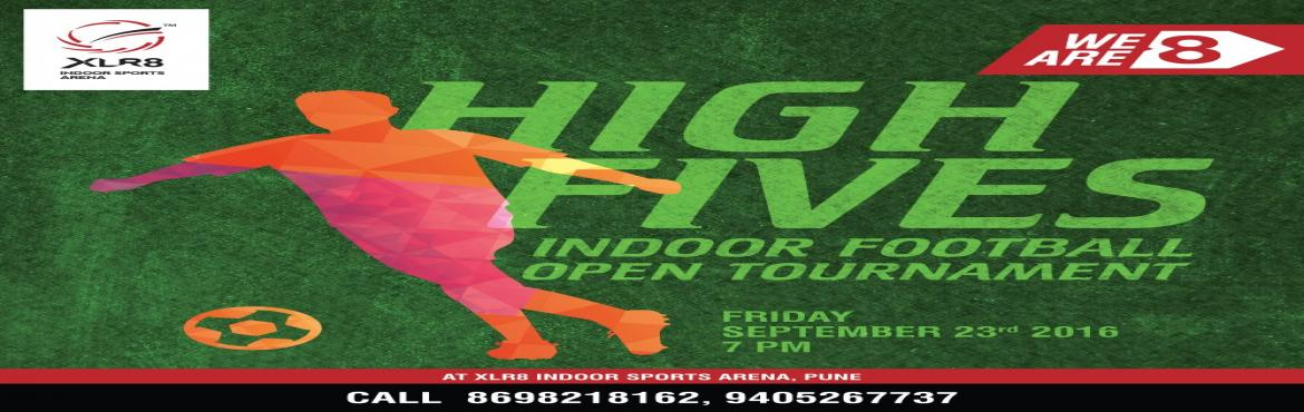 Book Online Tickets for High Fives - Indoor Football Tournament, Pune. First time ever in Pune, 5 - a - side Indoor Football Open tournament. Venue: XLR8 Indoor Sports Arena, Ishanya Mall, Yerawada, Pune Team: 5 + 3 Rolling Substitutes Format: League Cum Knockout Tournament Game Rules: As per XLR8 Indoor Football Rules