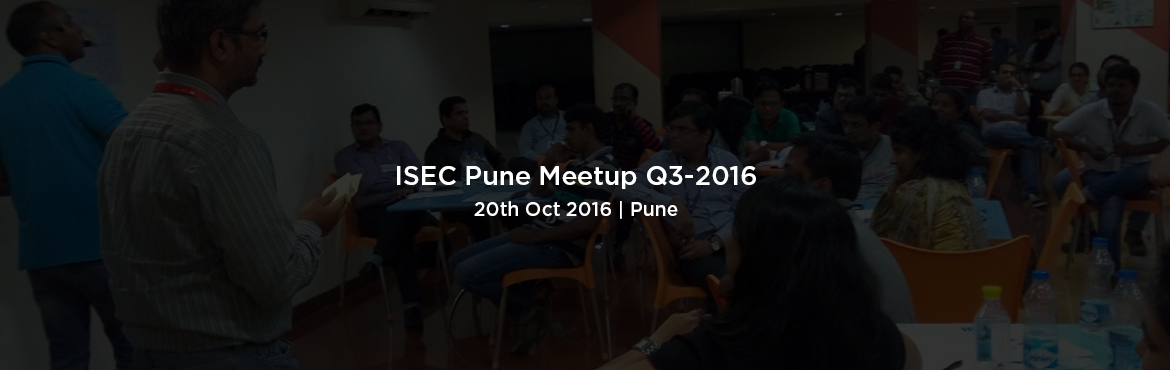 Book Online Tickets for ISEC Pune Meetup Q3-2016 | 20 October , Pune. Date: October 20th , 2016 Time: 05:00 PM to 07:30 PM Venue: Persistent Systems,4th & 5th Floor,IT 3 Building Neopro Technologies Pvt (Blue Ridge),IT/ITES Special Economic Zone,Rajiv Gandhi Infotech Park,Hinjawadi, Pune 411 057 Program T