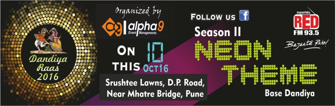 Book Online Tickets for Dandiya raas 2016 , Pune.   DANDIYA RAAS 2016 | SRUSHTEE LAWNS | 10th OCTSeason II with NEON THEME Base DandiyaALPHA9 Event "|1170|370|?|f847d11aa6a8e9995bc855ec780d8446|False|UNLIKELY|0.3740835189819336