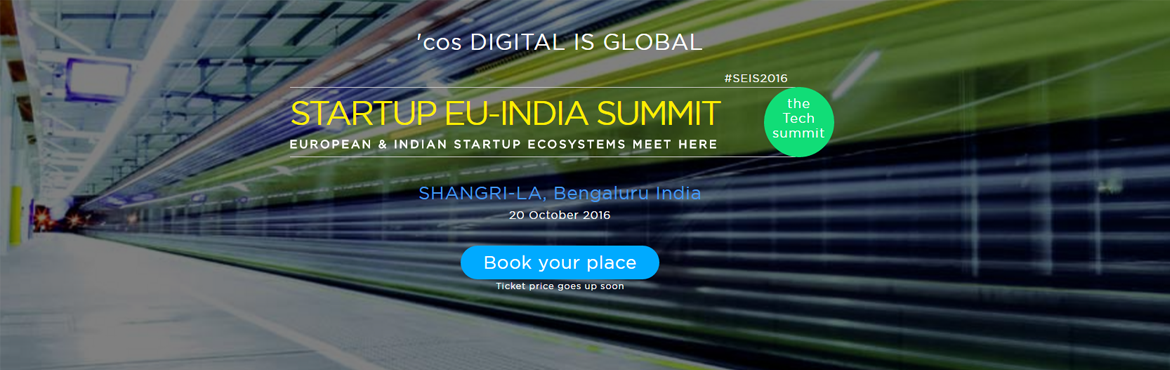 Book Online Tickets for StartUp EU-INDIA Summit, Bengaluru. STARTUP EU-INDIA SUMMIT (\
