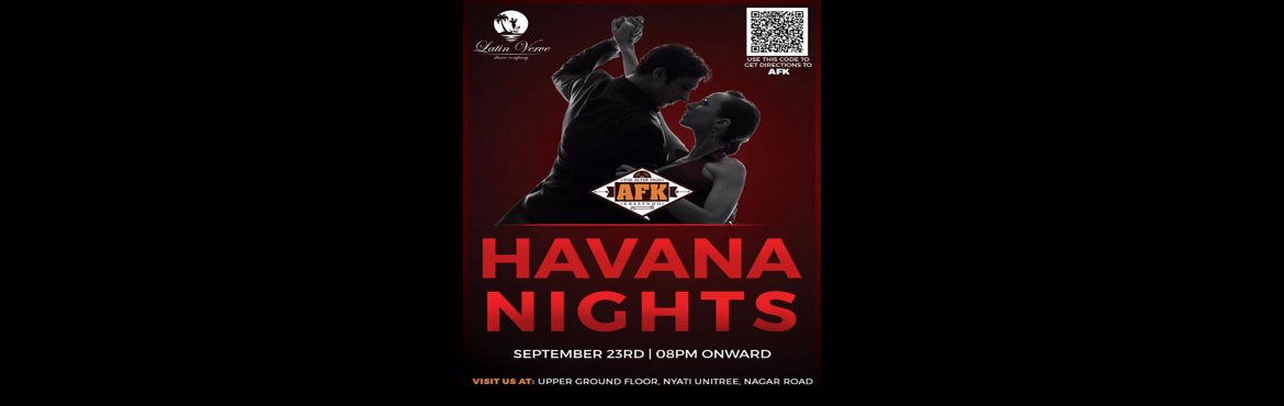 Book Online Tickets for Havana Nights, Pune. Details ----------  Latin Verve and AFK present Havana Nights - a night dedicated to partying the Latino way! For those of you who\'ve been to our events before, you know this. For those who haven\'t -We\'ve got a beautiful wooden floor with TON