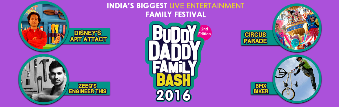 Book Online Tickets for BuddyDaddy Family Bash, Gurugram.   Welcome to India\'s first live entertainment family festival featuring hand picked activities from across the globe. We guarantee you that Buddy Daddy will be the best family time you will ever spend. 80+ performances spread over 3 stages and 7 dif