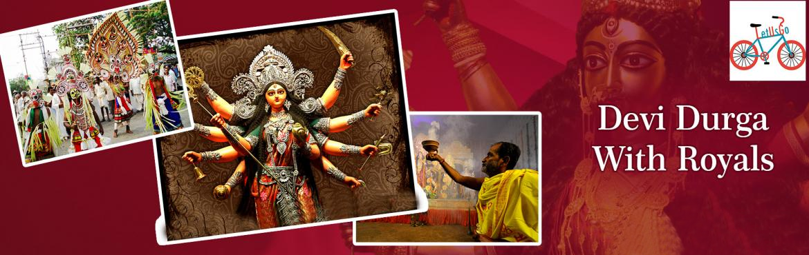 Book Online Tickets for LetUsGo Presents Devi Durga With Royals , Kolkata.