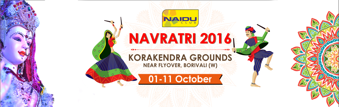 Book Online Tickets for Korakendra Navratri 2016, Mumbai. The Naidu Club organisers are celebrating the 12th year of Korakendra Navratri in 2016, considered as the Biggest Navratri event of Mumbai.Participants from all over Mumbai come and play Garba and Dandiya in their most vibrant and colourful dresses a