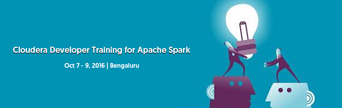 Book Online Tickets for Cloudera Develope Training for Apache Sp, Bengaluru.  Cloudera Developer for Apache Spark     This training enables you to build complete, unified Big Data applications combining batch, streaming, and interactive analytics on all their data. With Spark, developers can write sophisticated parallel appli