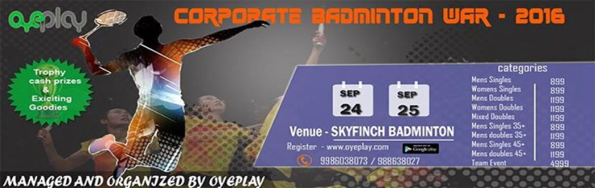 Book Online Tickets for Corporate Badminton Tournament in Bangal, Bengaluru. CORPORATE BADMINTON TOURNAMENT IN BANGALORE   Here is a good news for all Badminton players to participate in biggest corporate Badminton Tournament \