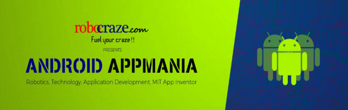 Book Online Tickets for Android Appmania - Hyderabad, Hyderabad. Always wanted to develop your own app but not sure where to start? Allow us to help you! And guess what, you don't need to know programming. What better than designing your own app without the hassle of learning how to write long, lengthy, comp