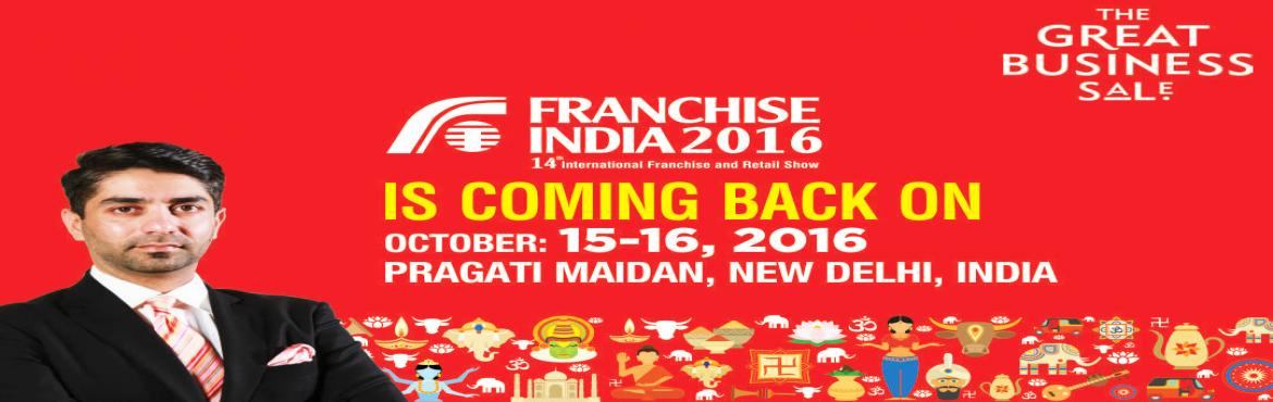 Book Online Tickets for FRANCHISE INDIA 2016, NewDelhi. Franchise India 2016 – The 14th International Franchise and Retail Show is back with a bang! This is the only platform throughout India that facilitates buying and selling of franchise businesses for both, global as well as domestic brands. Thi