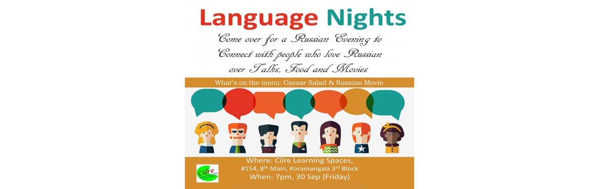 Book Online Tickets for Language Nights @ Cilre Learning Spaces, Bengaluru. Second Edition of Language Nights - A set of events to provide a forum to language enthusiasts, helping them to familiarize themselves with different languages (Russian, this week) We will have Speed networking session, Russian movie screening and Fo