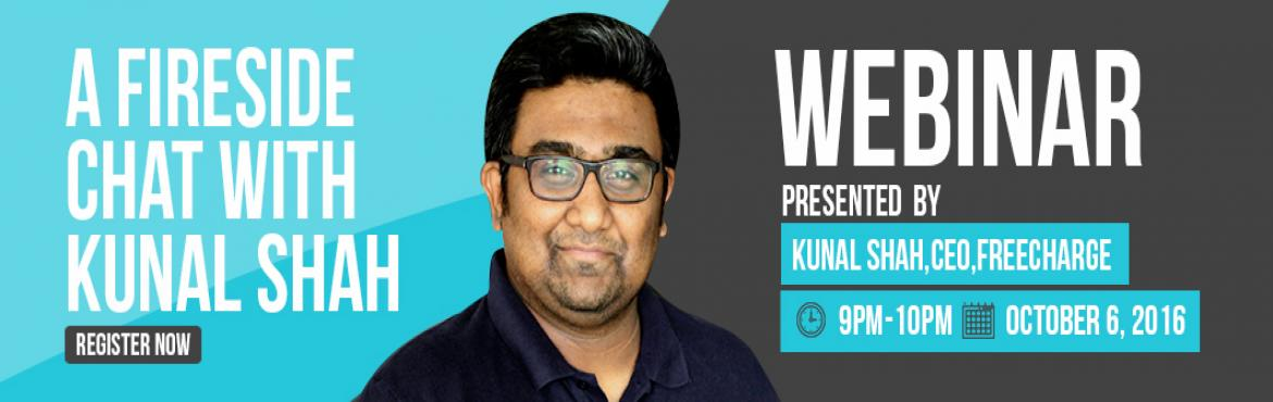 "Book Online Tickets for Webinar: A Fireside Chat With Kunal Shah, Sunnyvale.      Deion   ""Ambition alone doesn't work. Missions do."" Kunal Shah, Founder and Chairman of FreeCharge means every word of this, his personal mantra. In 2010, when most start-ups were giving an Indian twist to what worked in the We"