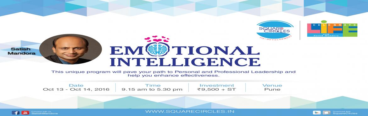Book Online Tickets for Emotional Intelligence, Pune. Square Circles has been delivering high-intensity and result driven workshop on Emotional Intelligence for organisations around the world and has dealt with over 60,000 professional from over 16 countries. Mr. Satish Mandora is the key facilitator of