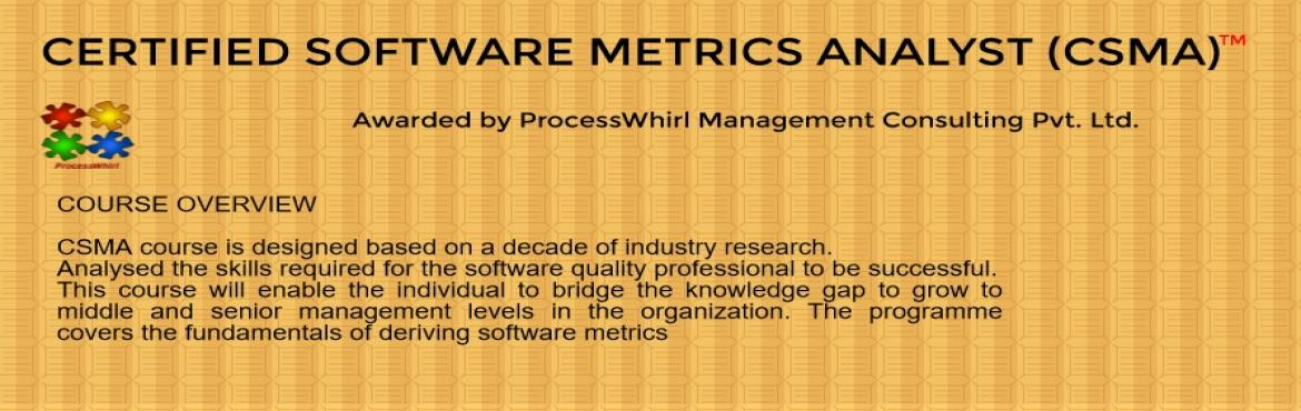 Book Online Tickets for CSMA - Certified Software Metrics Analys, Hyderabad. Training Program for Quality Professionals & Project Managers on Analysing Software Metrics using statistical techniques.