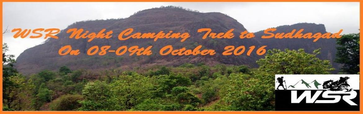 "Book Online Tickets for WSR Camping Trek to Sudhagad on 08th - 0, Pali. Details -------------     WSR Night Camping Trek to ""SUDHAGAD"" Fort ON 08 - 09th October 2016Little info about The Fort: Name: SudhagadType: Hill FortHeight: 2030 Feet above MSL (Approx.)Grade: EasyBase Village: ThakurwadiTrek F"